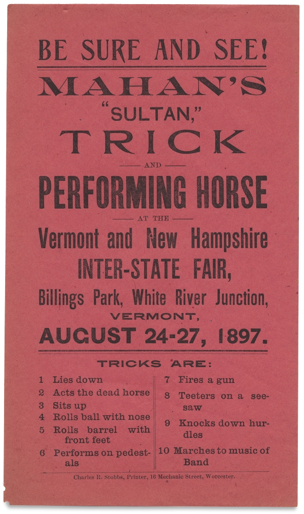 Be Sure and See! Mahan's Performing Patagonian Dogs, Only Dogs of this Kind Ever Trained… [opening lines of one of three broadsides plus a circular letter from Mahan Brothers' Trained Animals]. Vermont, New Hampshire Inter-State Fair, Mahan Brothers' Trained Animals.