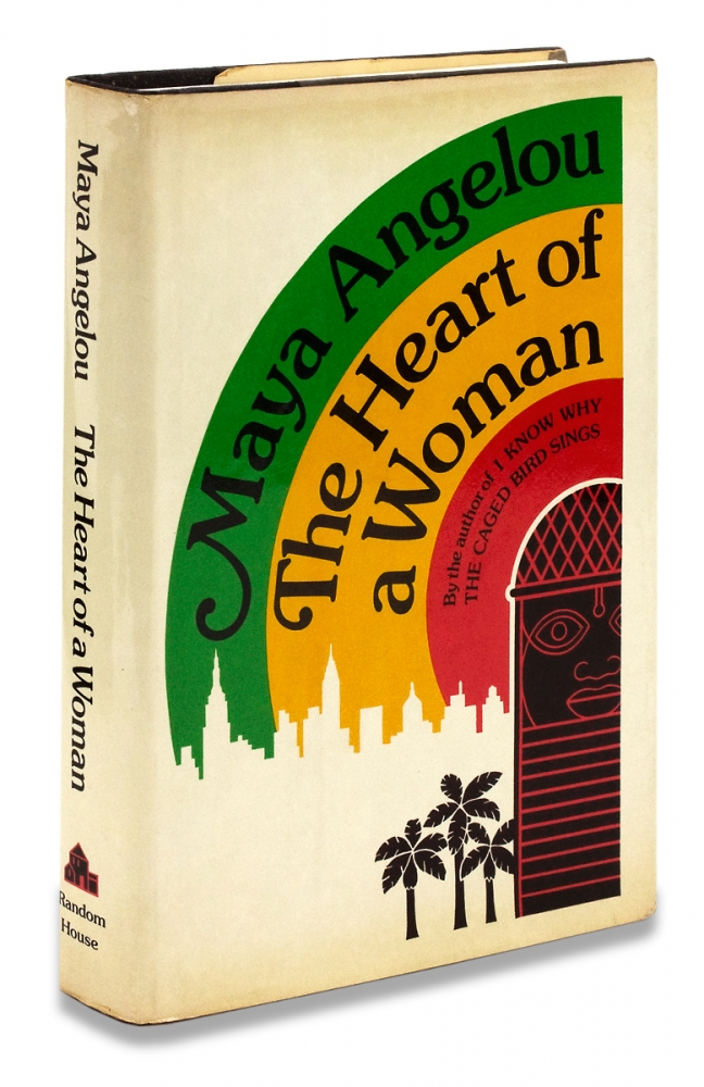 The Heart of a Woman. Maya Angelou, 1928–2014.