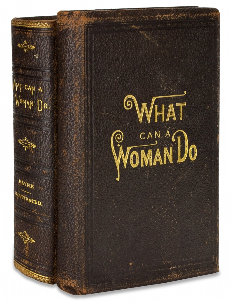 """What Can a Woman Do; or, Her Position in the Business and Literary World. [Salesman's Sample Book plus a copy of the """"Parlor Edition"""" of the published book in full morocco]. M L. Rayne, Martha Louise Rayne."""