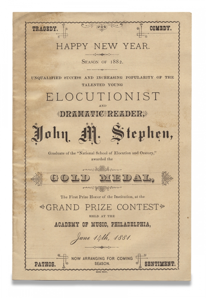 Happy New Year. Season of 1882…Elocutionist and Dramatic Reader, John M. Stephen…awarded the Gold Medal…at the Academy of Music, Philadelphia, June 14th, 1881. [caption title of circular]. John M. Stephen.