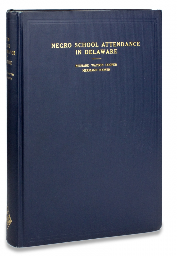 Negro School Attendance in Delaware. A Report to the State Board of Education of Delaware. Bureau of Education Service Citizens of Delaware. Richard Watson Cooper, Hermann Cooper.