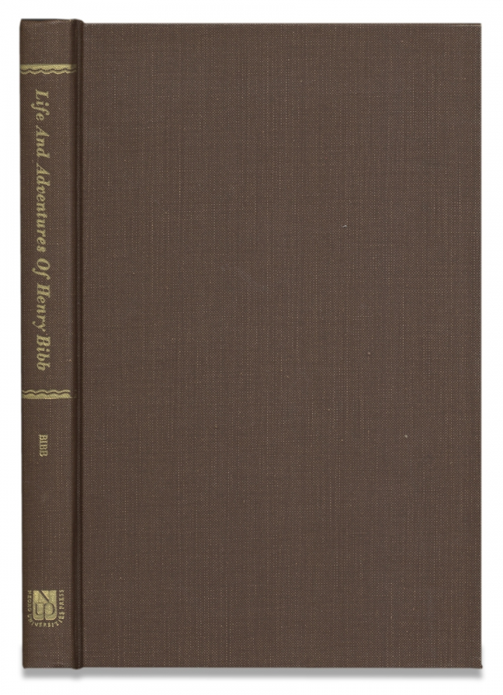 Narrative of the Life and Adventures of Henry Bibb, an American Slave. Written by Himself. [facsimile reprint of Third Edition]. Henry Bibb, 1815–1854, Henry Walton Bibb.