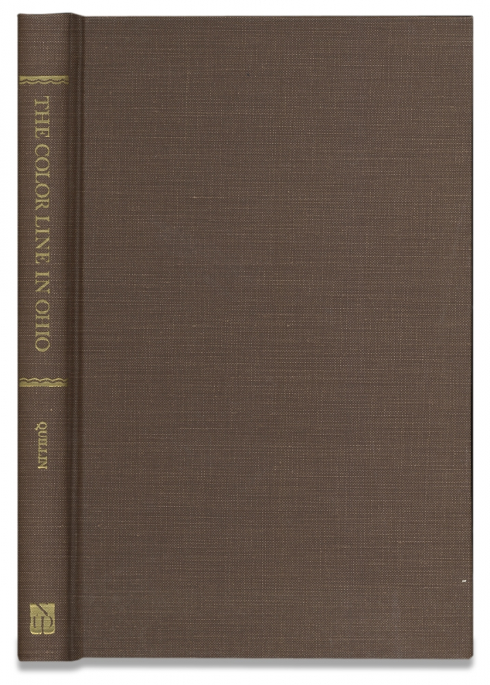 The Color Line in Ohio. A History of Race Prejudice in a Typical Northern State. [facsimile reprint]. Frank U. Quillin.