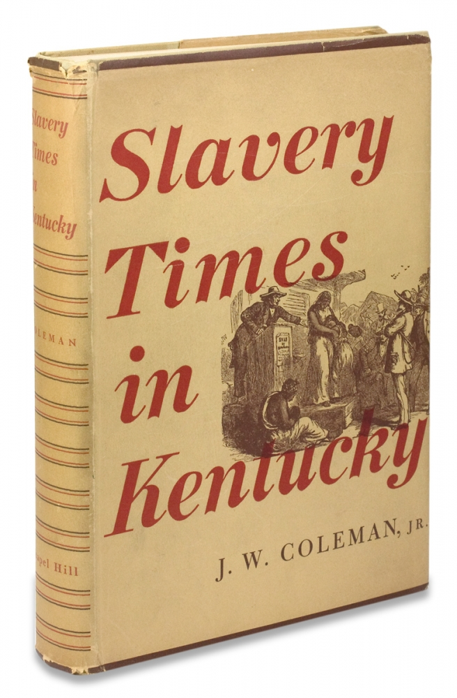 Slavery Times In Kentucky. J. W. Coleman Jr.