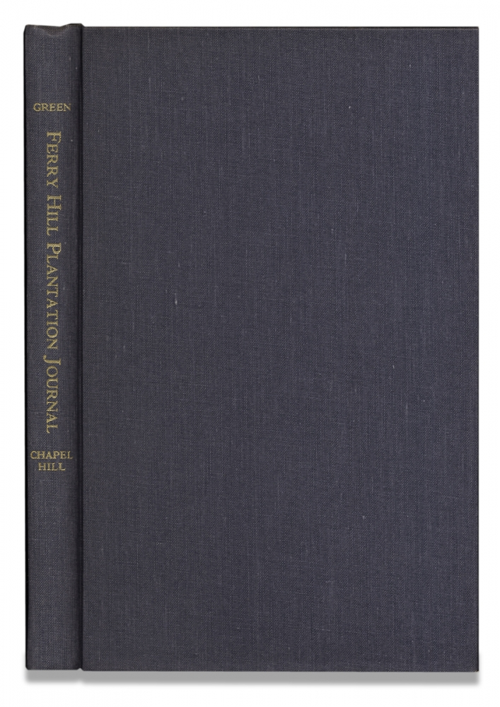 Ferry Hill Plantation Journal, January 4, 1838-January 15, 1839. Edited with an Introduction and Notes. [inscribed and signed by editor]. Fletcher M. Green, 1895–1978, John Blackford.