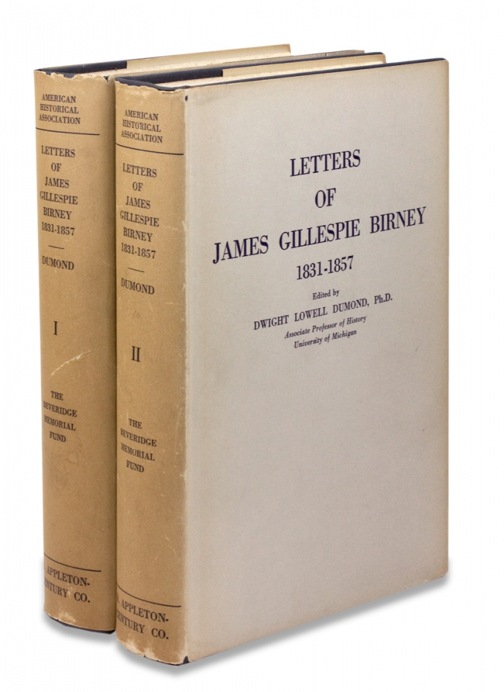 Letters of James Gillespie Birney 1831-1857. [2 volumes]. Dwight L. Dumond, 1792–1857, James Gillespie Birney.