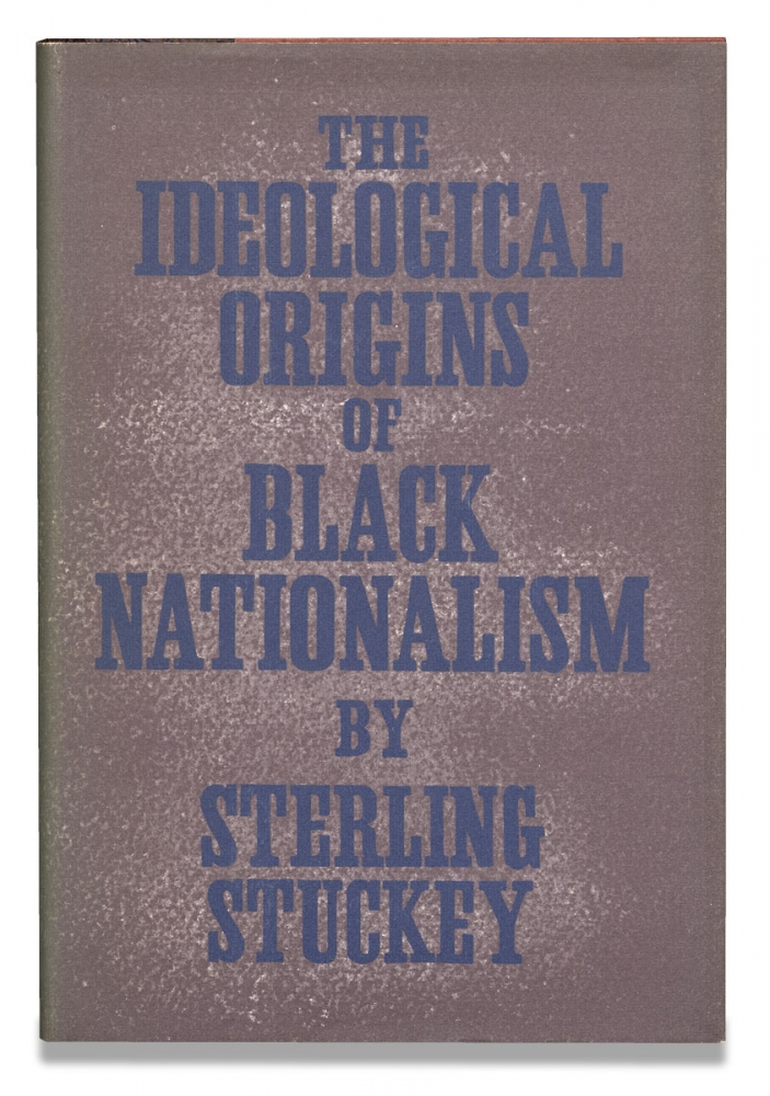 The Ideological Origins of Black Nationalism. Sterling Stuckey.