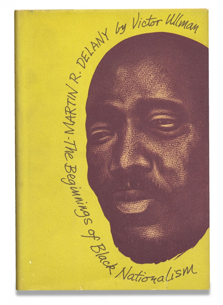 Martin R. Delany, The Beginnings of Black Nationalism. Victor Ullman.