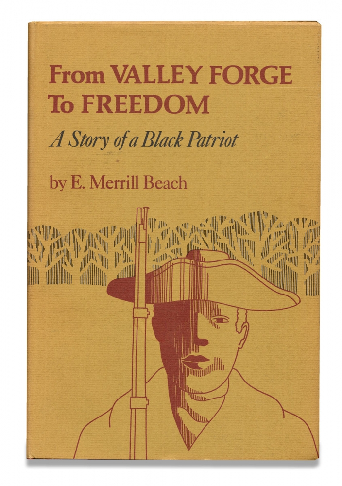 From Valley Forge to Freedom, A story of a Black Patriot. [signed]. E. Merrill Beach, Edward Merrill Beach.