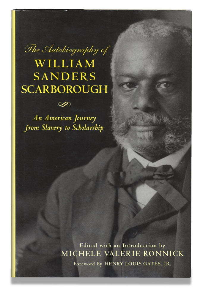 The Autobiography of William Sanders Scarborough, An American Journey from Slavery to Scholarship. William Sanders Scarborough, Michele Valerie Ronnick, Henry Louis Gates, 1852–1926.