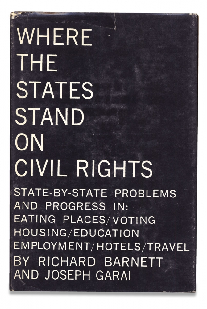 Where the States Stand on Civil Rights. Richard Barnett, Joseph Garai.