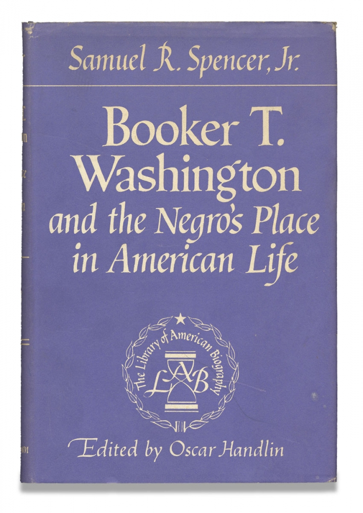 Booker T. Washington and the Negro's Place in American Life. [Inscribed and Signed by Author]. Samuel R. Spencer Jr., Oscar Handlin.