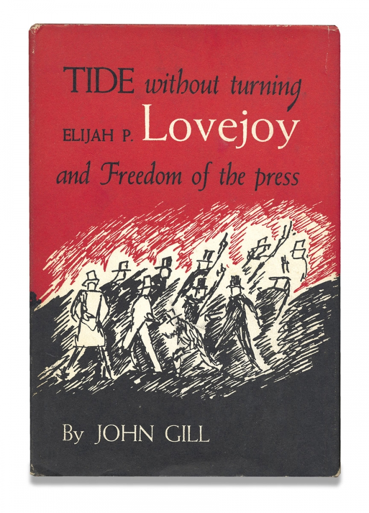 Tide Without Turning: Elijah P. Lovejoy and Freedom of the Press. John Gill.