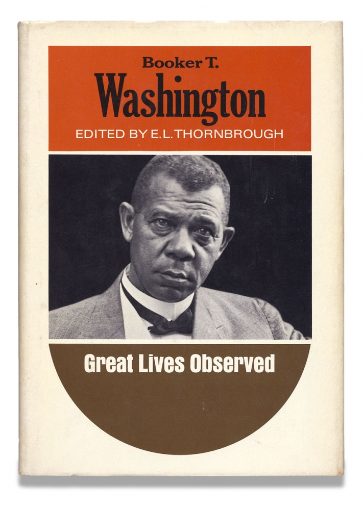 Booker T. Washington. Great Lives Observed. E L. Thornbrough.