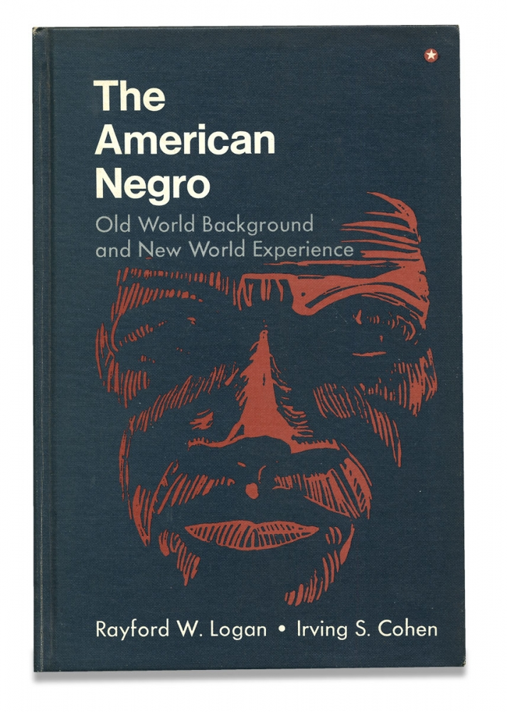 The American Negro, Old World Background and New World Experience. Rayford W. Logan, Irving S. Cohen.