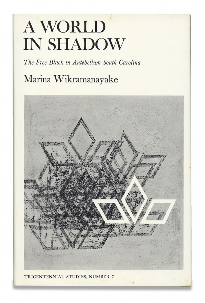 A World in Shadow. The Free Black in Antebellum South Carolina. Marina Wikramanayake.