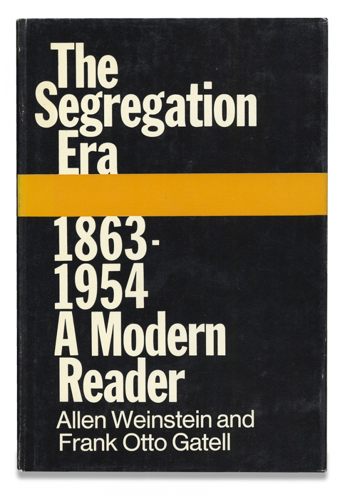 The Segregation Era 1863-1954. A Modern Reader. [inscribed by John Hope Franklin and Benjamin Quarles]. Allen Weinstein, Frank Otto Gatell.
