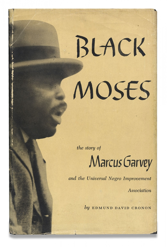 Black Moses. The Story of Marcus Garvey and the Universal Negro Improvement Association. Edmund David Cronon.