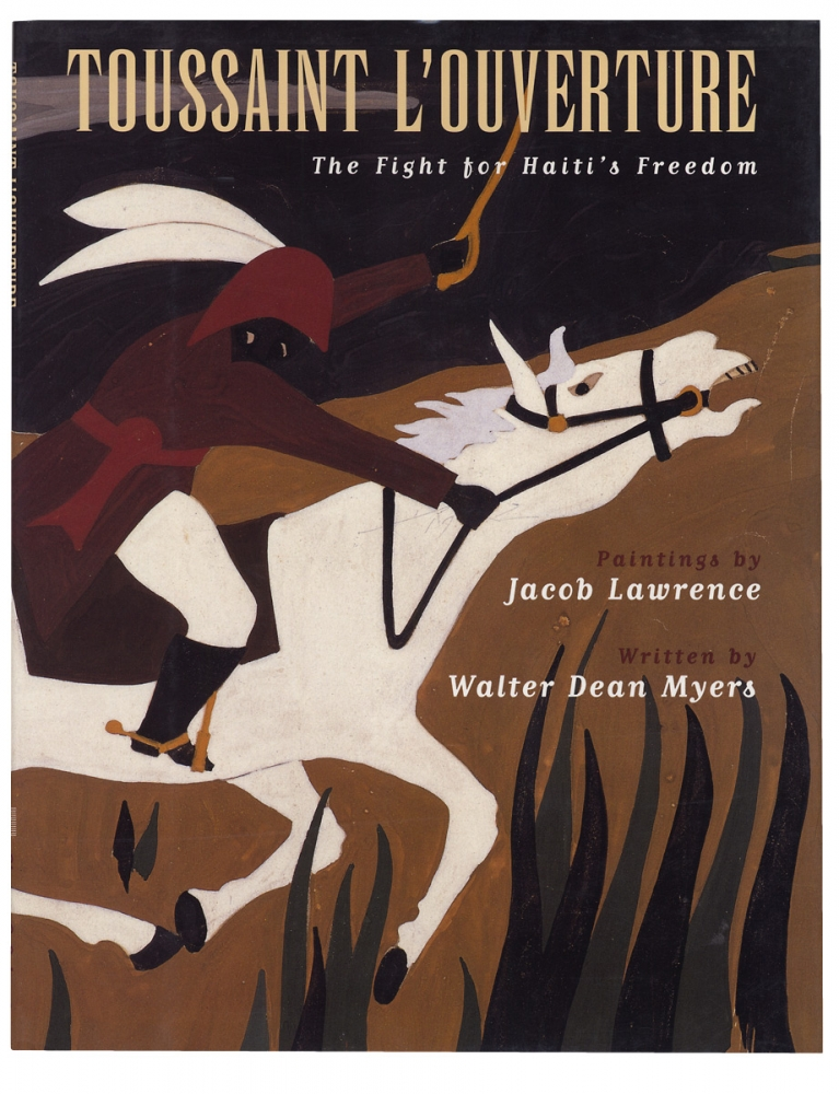 Toussaint L'ouverture: Fight For Haiti's Freedom. [first edition]. Walter Dean Myers, Jacob Lawrence.