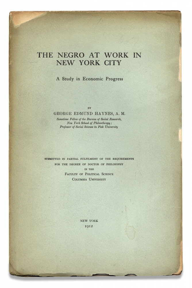 The Negro at Work in New York City, A Study in Economic progress. George Edmund Haynes, 1880–1960.