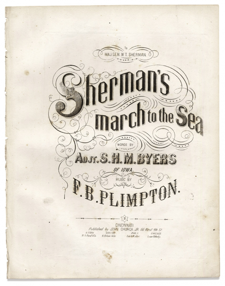 Sherman's March to the Sea. Words by Adjt. S.H.M. Byers of Iowa. Music by F.B. Plimpton. [sheet music]. lyricist Adjt. S. H. M. Byers, composer F B. Plimpton, 1838–1933, 1830–1886, Samuel H. M. Byers, Florus Beardsley Plimpton.