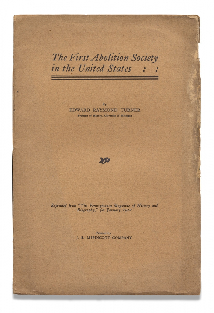 The First Abolition Society in the United States. Edward Raymond Turner.
