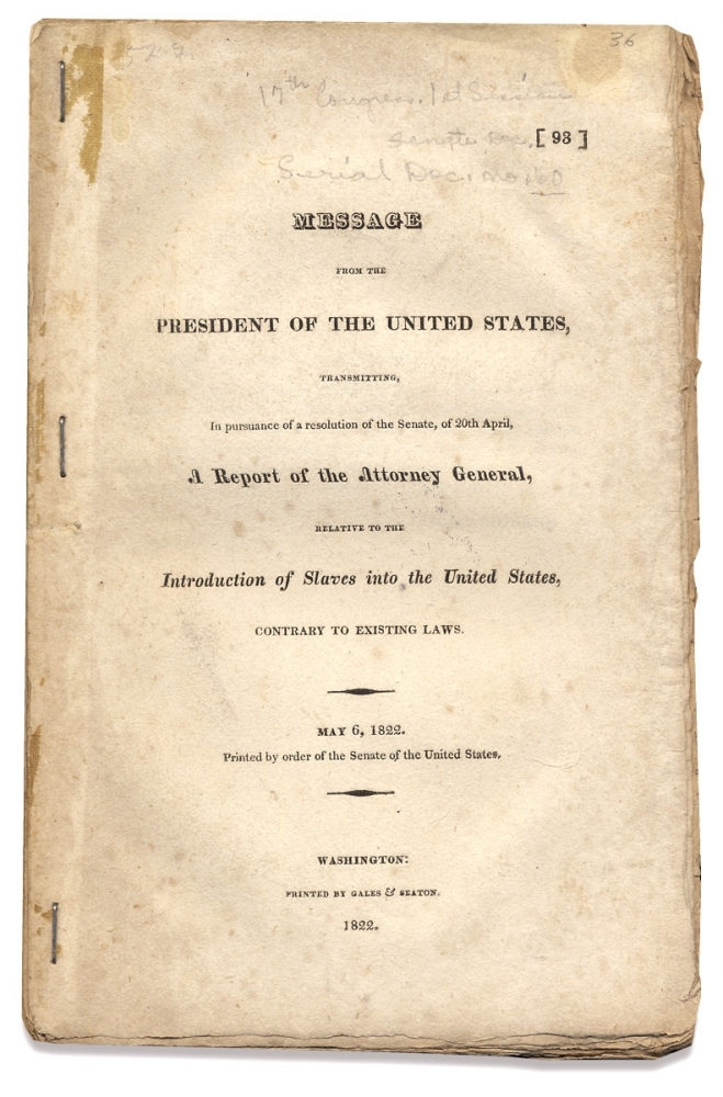 Message from the President of the United States, Transmitting, In pursuance of a resolution of the Senate, of 20th April, A Report of the Attorney General, relative to the Introduction of Slaves into the United States, Contrary to Existing Laws. U S. Senate, James Monroe, William Wirt.