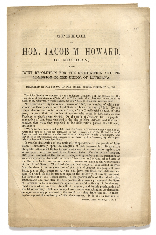 Speech of Hon. Jacob M. Howard, of Michigan, on the Joint Resolution for the Recognition and Re-Admission to the Union, of Louisiana. [caption title]. Jacob M. Howard, 1805–1871.