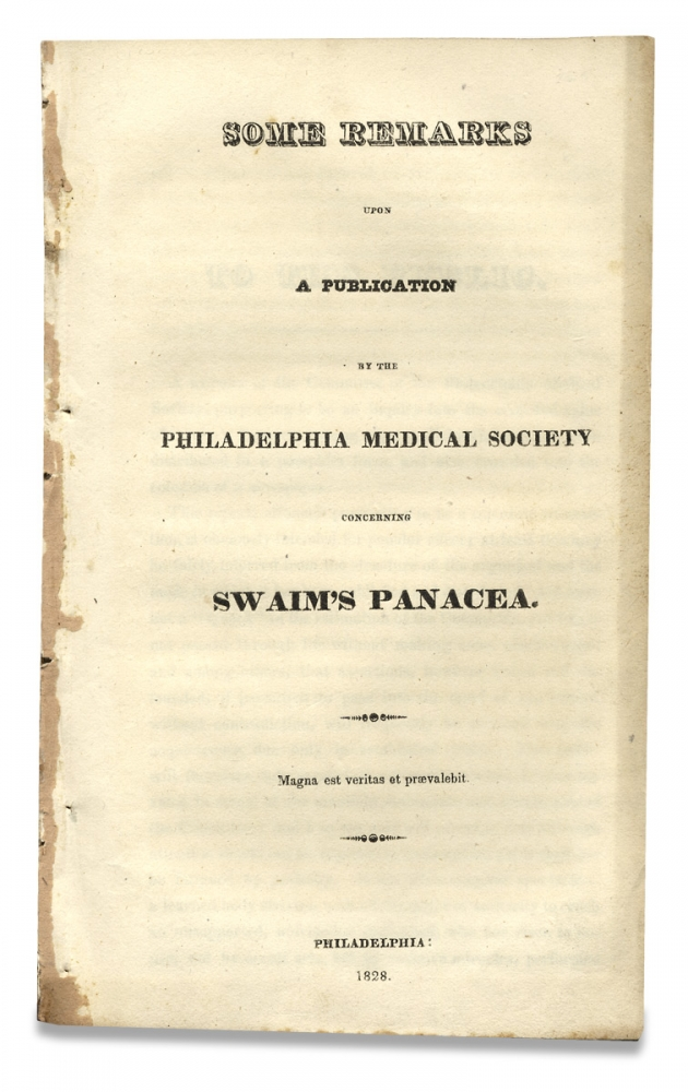 Some Remarks upon a Publication by the Philadelphia Medical Society concerning Swaim's Panacea. Wm. Swaim, 1781–1846 William Swaim.
