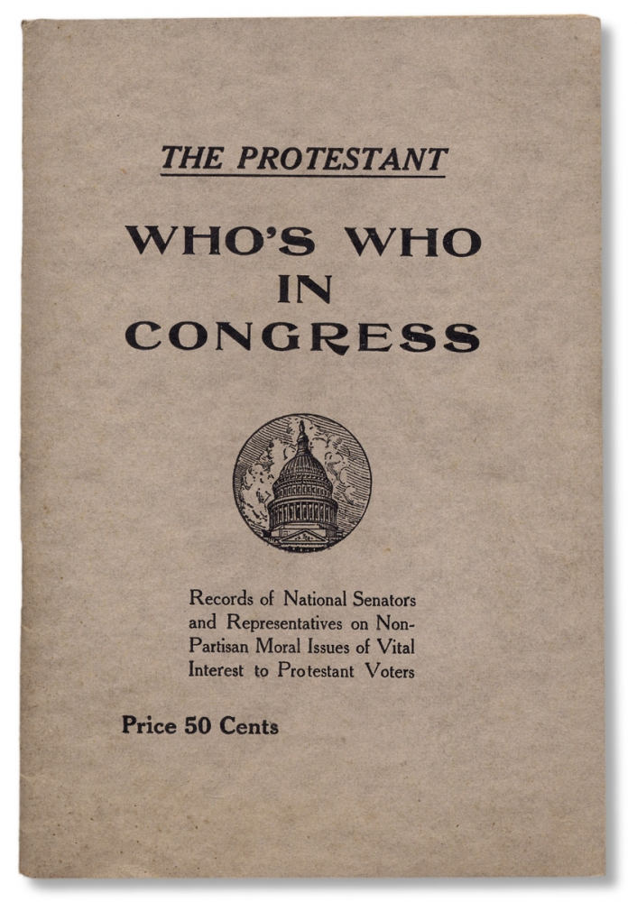 The Protestant Who's Who in Congress. Records of National Senators and Representatives on Non-Partisan Moral Issues of Vital Interest to Protestant Voters. Gilbert O. Nations.