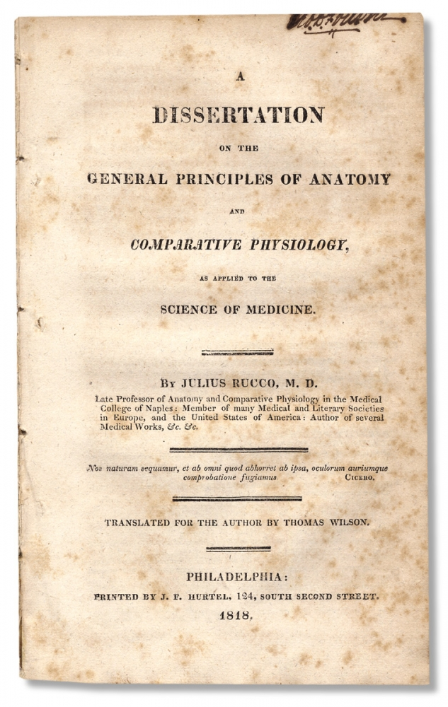 A Dissertation on the General Principles of Anatomy and Comparative Physiology, as Applied to the Science of Medicine…Translated for the Author by Thomas Wilson. Julius Rucco Giulio Rucco, 1778–1852, i e.