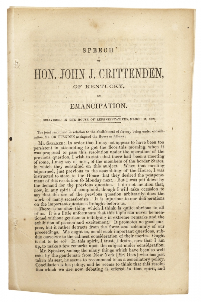 Speech of Hon. John J. Crittenden, of Kentucky, on Emancipation. Delivered in the House of Representatives, March 11, 1862. John J. Crittenden, 1786–1863, John Jordan Crittenden.