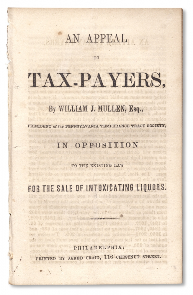 An Appeal to Tax-Payers, In Opposition to the Existing Law for the Sale of Intoxicating Liquors. William J. Mullen.