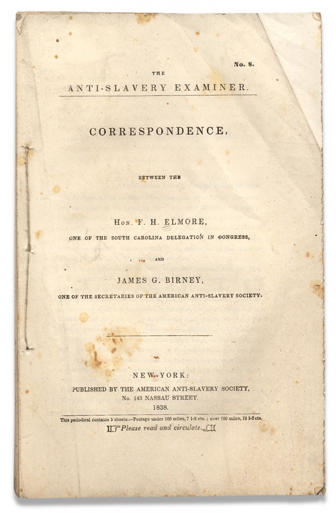 Correspondence, between the Hon. F.H. Elmore, one of the South Carolina delegation in Congress, and James G. Birney, one of the secretaries of the American Anti-Slavery Society. James G. Birney.