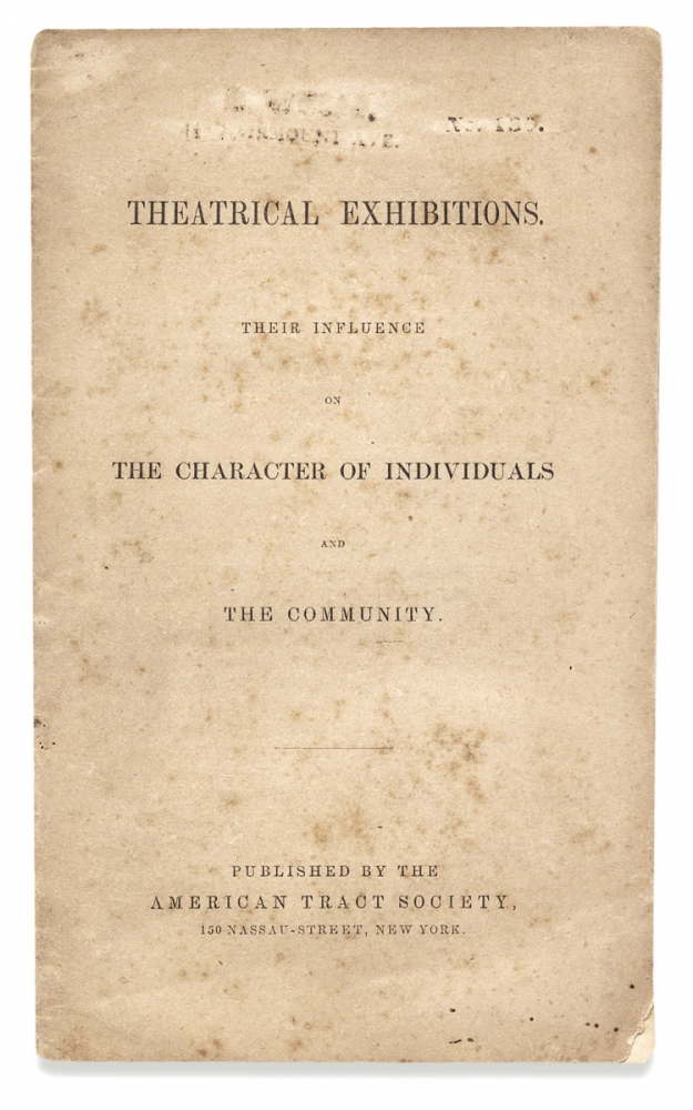 [Richmond Fire of 1811] Theatrical Exhibitions. Their Influence on the Characters of Individuals and the Community. [caption title]. Anon.