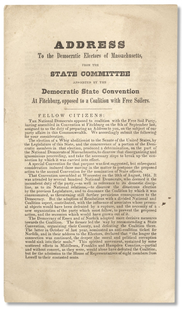 [Slavery:] Address to the Democratic Electors of Massachusetts, from the State Committee appointed by the Democratic State Convention at Fitchburg, opposed to a Coalition with Free Soilers. [caption title]. Chairman of the State Committee John W. James.
