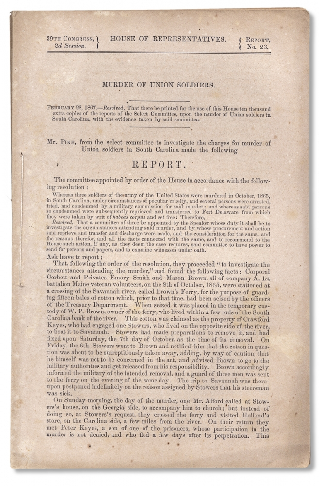 Murder of Union Soldiers [caption title of U.S. House of Representatives Select Committee Report]. F A. Pike, J F. Farnsworth.