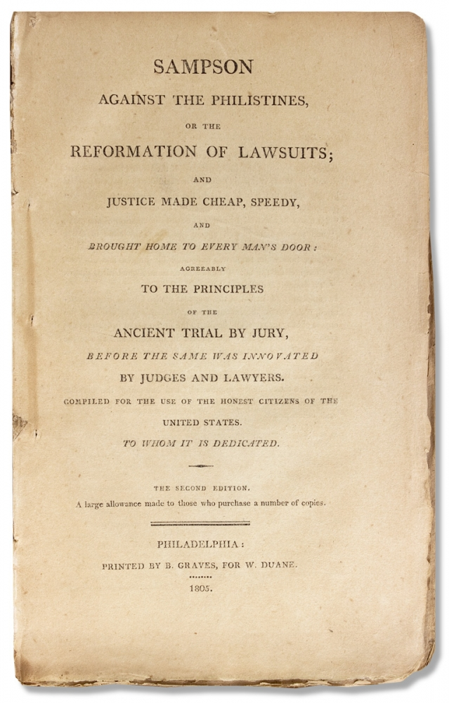 Sampson against the Philistines, or the Reformation of Lawsuits; and Justice made Cheap, Speedy, and Brought Home to Every Man's Door: Agreeably to the Principles of the Ancient Trial by Jury, before the Same was innovated by Judges and Lawyers. Compiled for the Use of the Honest Citizens of the United States. To Whom it is Dedicated. Jesse Higgins, 1763–?