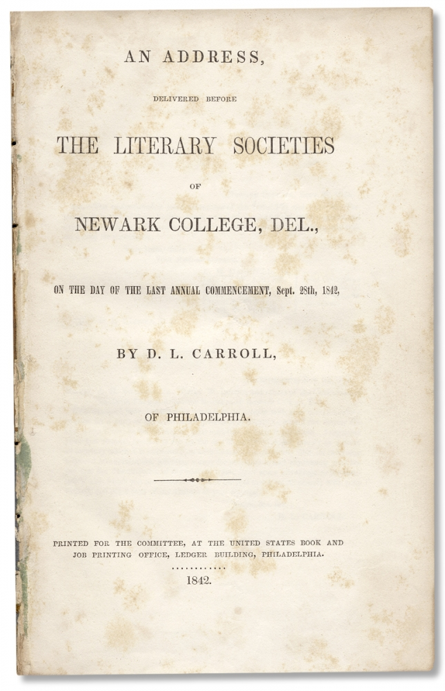 An address delivered before the literary Societies of Newark College, Del., on the day of the last annual commencement, Sept. 28th, 1842. D. L. Carroll, Daniel Lynn.