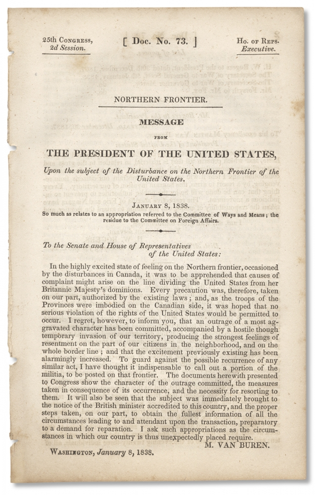 Northern Frontier. Message From the President of the United States, Upon the Subject of the Disturbance on the Northern Frontier of the United States. January 8, 1838. Martin Van Buren.