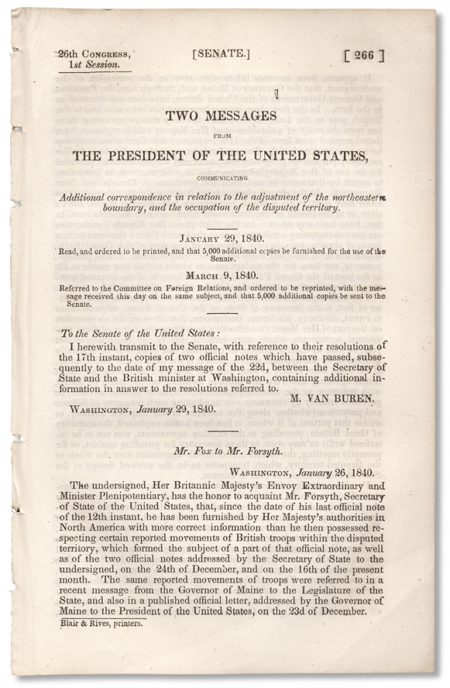 [Aroostook War:] Two Messages from The President of the United States, Communicating Additional Correspondence in Relation to the Adjustment of the Northeastern Boundary, and the Occupation of the Disputed Territory. January 29, 1840. Martin Van Buren.