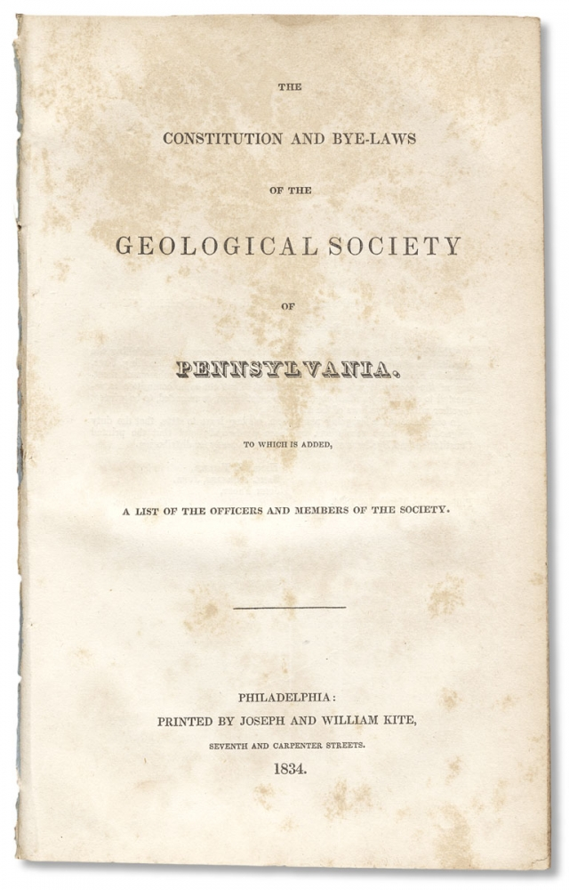 The Constitution and Bye-Laws of the Geological Society of Pennsylvania. To which is Added, a List of the Officers and Members of the Society. Geological Society of Pennsylvania.
