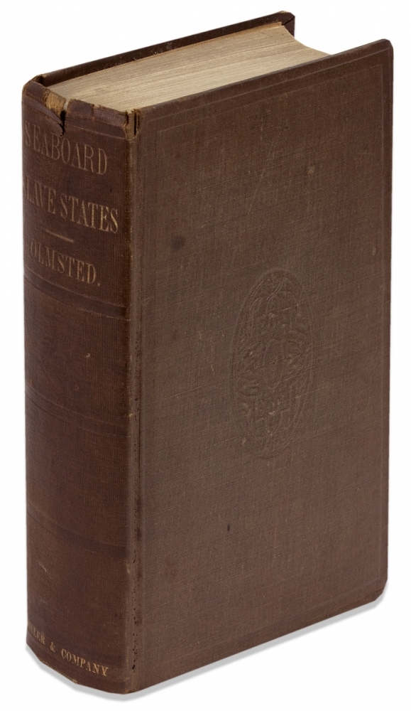 A Journey in the Seaboard Slave States, with Remarks on Their Economy. Frederick Law Olmsted.