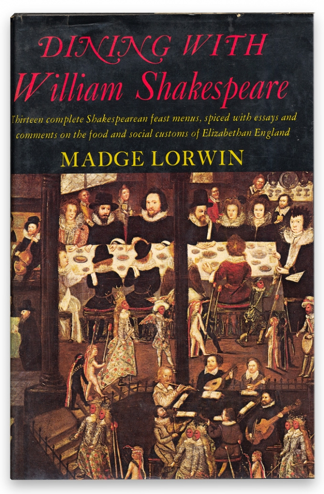 Dining with William Shakespeare. Madge Lorwin.