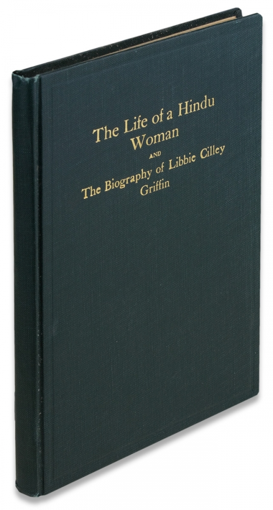 The Life of a Hindu Woman and the Biography of Libbie Cilley Griffin. Rev. Libbie Cilley, Rev. Z. F. Griffin.