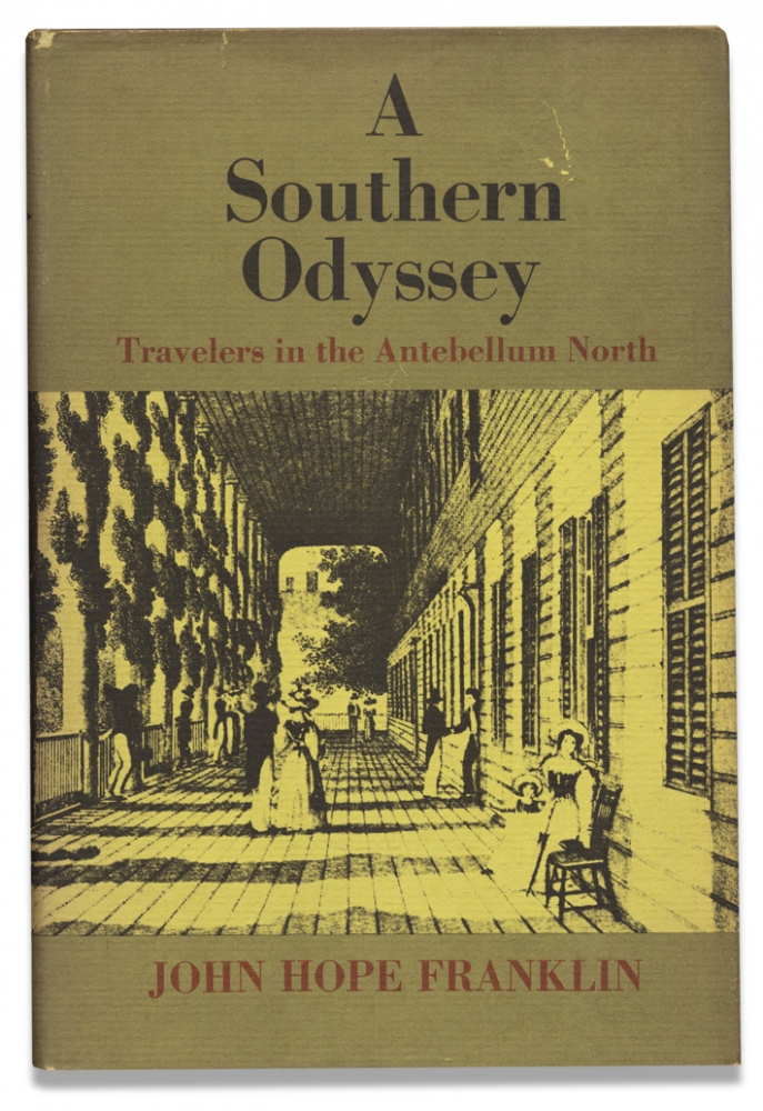 A Southern Odyssey, Travelers in the Antebellum North. [inscribed and signed by the author]. John Hope Franklin, 1915–2009.