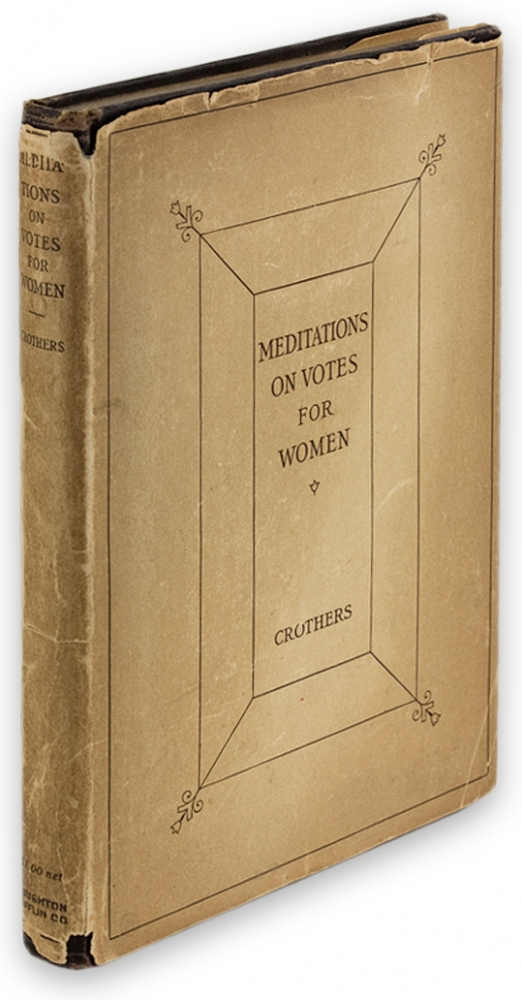 Meditations on Votes for Women. Samuel McChord Crothers.