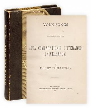 Volk-Songs Translated From the Acta Comparationis Litterarum Universarum [and] Selections From...
