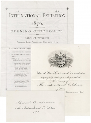 International Exhibition of 1876. Opening Ceremonies. Order of Exercises, Fairmount Park, Philadelphia, May 10th, 1876 [with:] United States Centennial Commission Invitation [with ticket:] Admit to the Opening Ceremonies of the International Exhibition 1876. [with two tickets:] United States International Exhibition…Package Ticket.