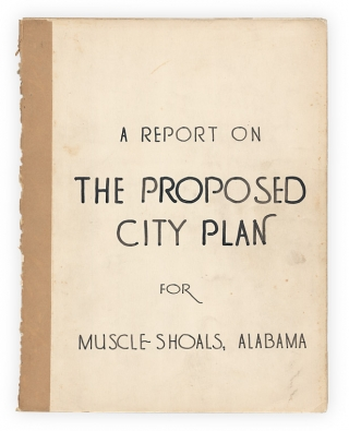 A Report on the Comprehensive City Plan for Muscle Shoals, Alabama. Frank D. Jones